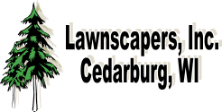Lawnscapers, Inc. Cedarburg, WI